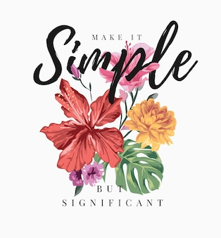 カラフルな熱帯の花のイラストとシンプルなスローガン