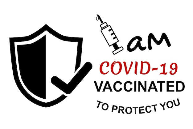 Simple vector quote, i am covid 19 vaccinated to protect you Premium Vector
