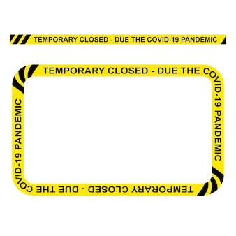 Простой векторный прямоугольник, полицейская линия, временно закрыто из-за пандемии covid-19, рамка для дизайна вашего элемента