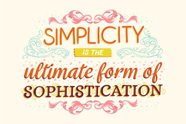 シンプルさは洗練された有名な引用レタリングです