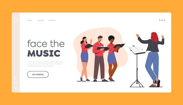 Шаблон целевой страницы хора певцов. персонажи поют хором с музыкальным сопровождением. молодые люди с поющими книгами выступают на сцене, дирижер управляет процессом. векторные иллюстрации шаржа
