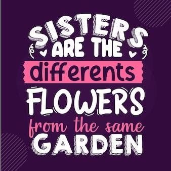 Сестры - это разные цветы из одного сада premium sister lettering vector design