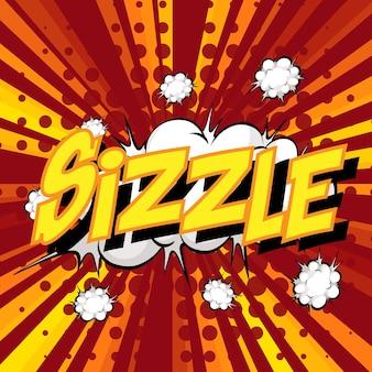 Sizzle wording comic speech bubble on burst
