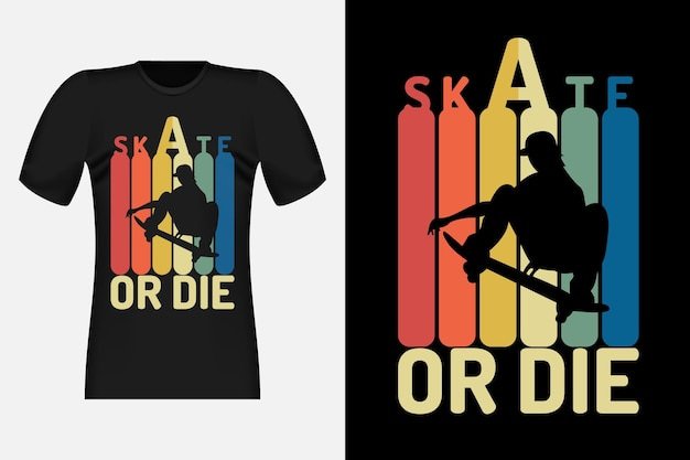 Skate or die with silhouette vintage retro t-shirt design