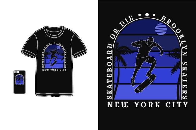 스케이트 보드 뉴욕시 t 셔츠 디자인 실루엣 복고풍 스타일