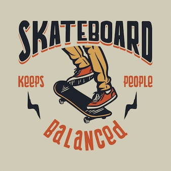 Skateboarding keeps people balanced inspirational quote in retro style