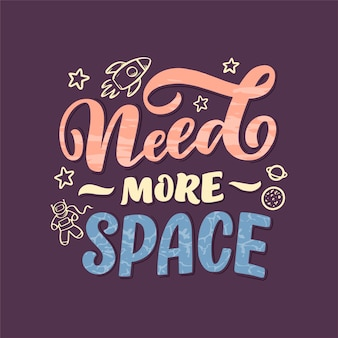 Sketch lettering quote about space for textile  and print