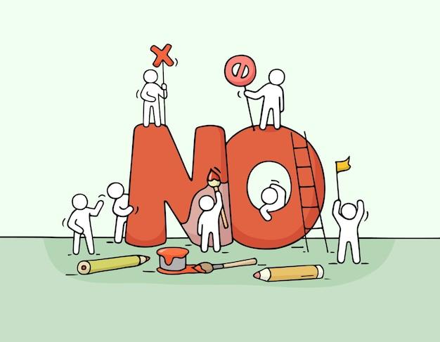 Эскиз маленьких людей с большим словом нет. каракули милая миниатюрная сцена рабочих о символе отказа. ручной обращается мультфильм для бизнес-дизайна.