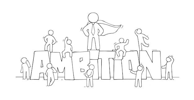 Эскиз маленьких людей со словом амбиции. doodle милая миниатюрная сцена о работе. ручной обращается мультфильм векторные иллюстрации.