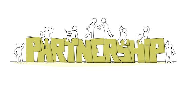 파트너십이라는 단어가 있는 작은 사람들의 스케치입니다. 팀워크에 대한 귀여운 미니어처 장면을 낙서하세요. 손으로 그린 만화 벡터 일러스트 레이 션.