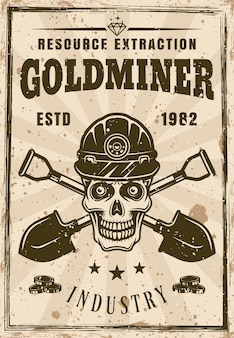 Skull of gold miner and two crossed shovels poster in vintage style vector illustration. layered, separate grunge texture and text