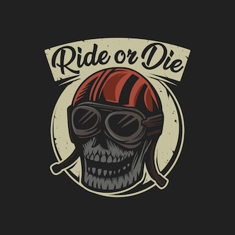Skull ride or die motorcycle emblem vector illustration