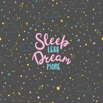 Sleep less, dream more. lettering on seamless pattern with space in the scandinavian hand-drawn style