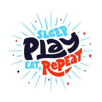 Sleep, play, eat, repeat - фраза для детской зоны.