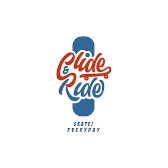 Slide and ride skate everyday skateboard lettering