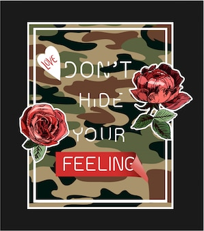 Slogan on camouflaged background with roses illustration