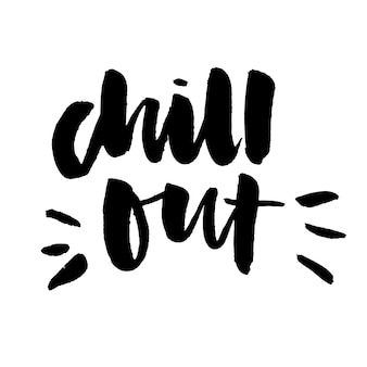 Slogan chill out phrase graphic vector print fashion lettering calligraphy