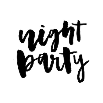 Slogan night party lettering