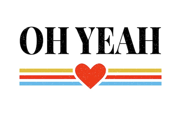 Slogan oh yeah phrase graphic  print fashion lettering calligraphy
