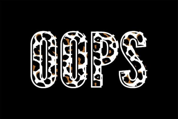 Слоган ой фразу графический вектор леопардовой печати моды надписи