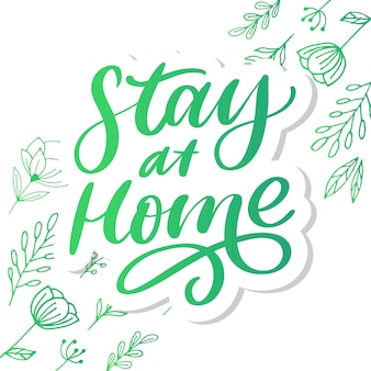 Slogan stay at home safe quarantine pandemic letter text words calligraphy   illustration