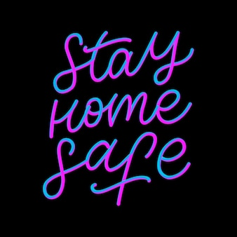 Slogan stay home safe quarantine pandemic letter text words calligraphy