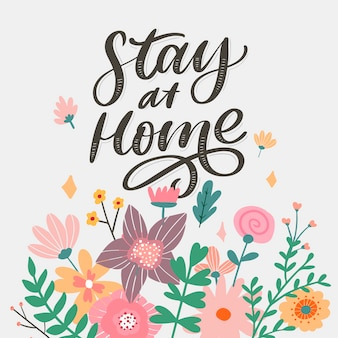 Slogan stay at home safe quarantine pandemic letter text words calligraphy