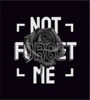 Slogan with black and white rose graphic illustration