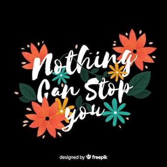 Slogan with hand drawn flowers background