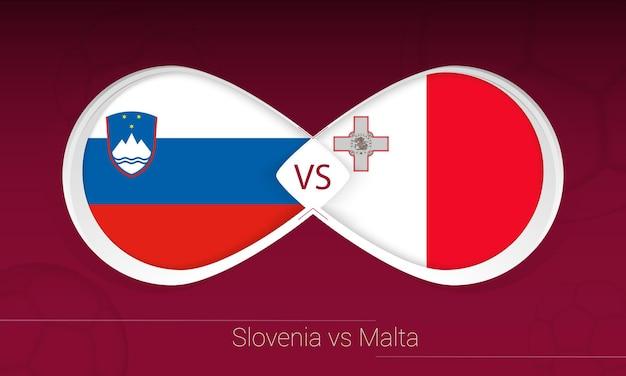 Словения против мальты в футбольном соревновании, группа h. versus значок на футбольном фоне.