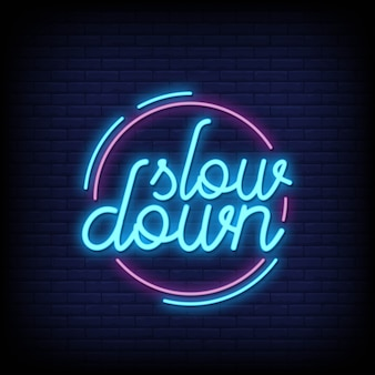 Slow down neon signs text