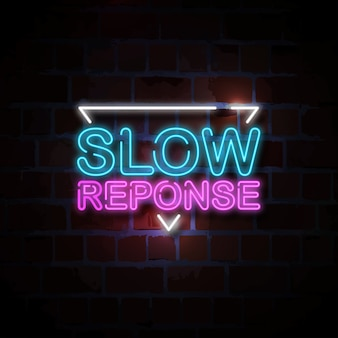Slow response neon sign illustration
