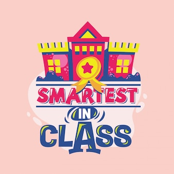 Smartest in class phrase with colorful illustration. back to school quote