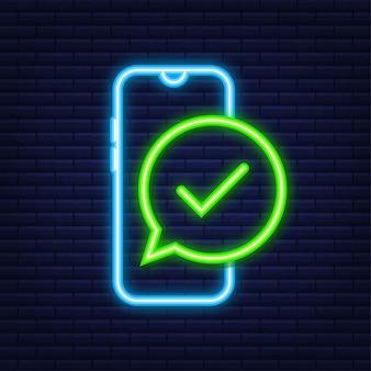 Смартфон с уведомлением о галочке или отметке в пузыре. подтвержденный выбор. принять или одобрить галочку. неоновый стиль. векторная иллюстрация штока.