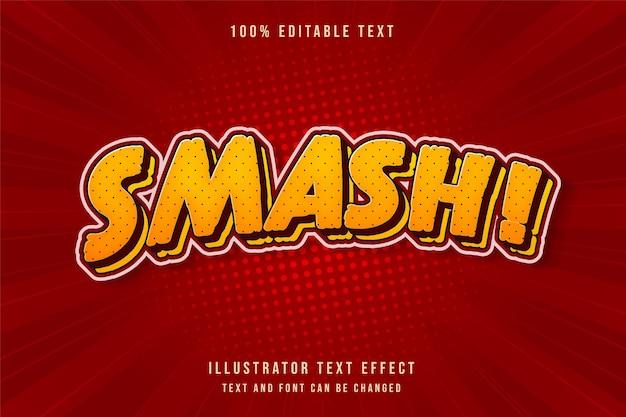 Smash !, 3d 편집 가능한 텍스트 효과 노란색 그라데이션 빨간색 그림자 만화 텍스트 스타일