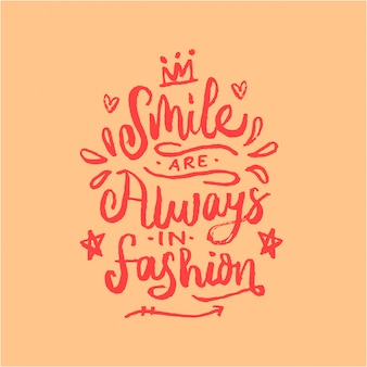 Smile are always in fashion lettering motivation quote
