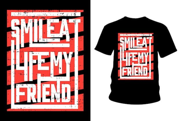 Улыбнись жизни, мой друг, лозунг, футболка, типографика, дизайн