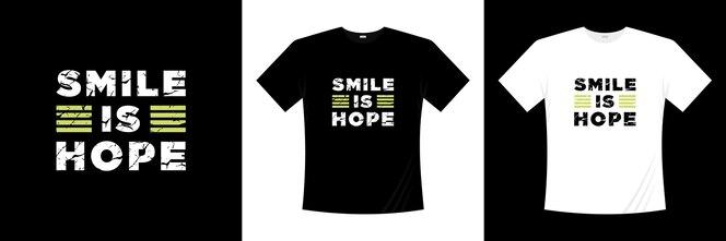 улыбка - это надежда типография дизайн футболки Произнесение фразы цитаты футболка