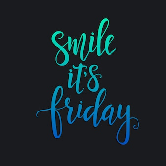 Smile it is friday, hand drawn typography poster