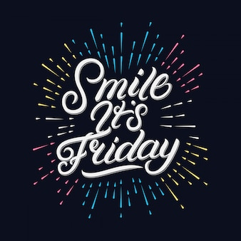 Smile its friday hand written lettering with festive firework or confetti explosion.