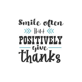 미소는 종종 긍정적으로 감사합니다, 영감을 주는 인용구 디자인