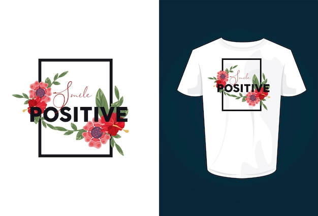 Smile positive shirt print wear with flowers illustration design