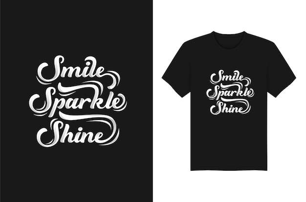 Smile. sparkle. shine lettering typography for t shirt design
