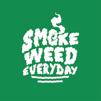 Smoke weed everyday text inspiration