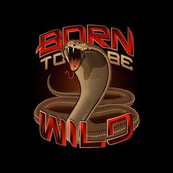 Snake cobra vector hand drawn illustration of snake born to be wild series