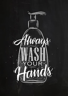 Soap dispencer in retrro style lettering always wash your hands drawing on chalk background
