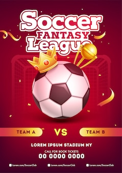 Soccer fantasy league poster template design with football, winner crown