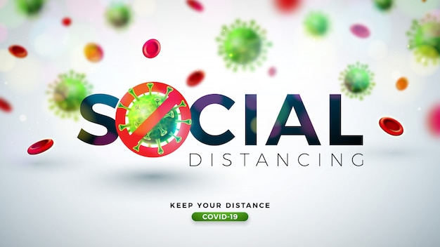 Social distancing. stop coronavirus design with falling covid-19 virus cell on light background. vector 2019-ncov corona virus outbreak illustration. stay home, stay safe, wash hand and distancing.
