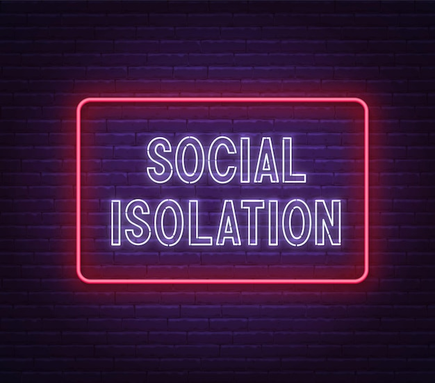 Social isolation neon sign on brick wall