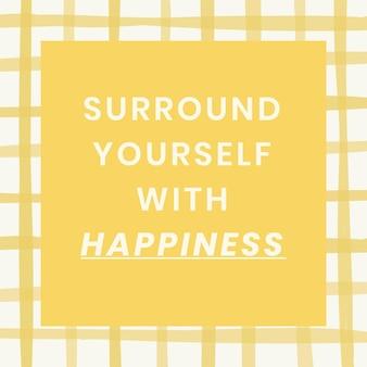 インスピレーションを与える黄色のグリッド上のソーシャルメディア引用テンプレートベクトルは、幸せのフレーズで自分を囲みます
